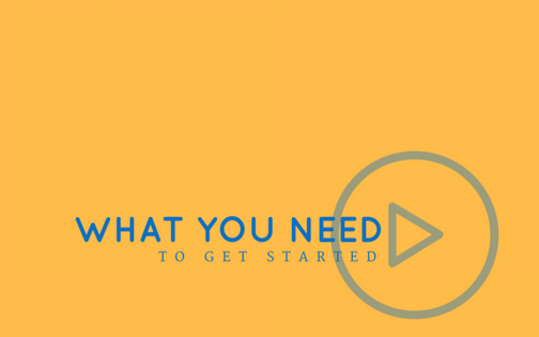What You Need To Get Started